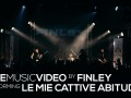 Finley video le mie cattive abitudini