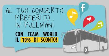 Pullman concerti Eventi in Bus Sconto Team World