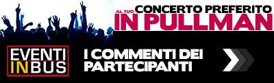 Eventi in bus commenti recensioni pullman concerti