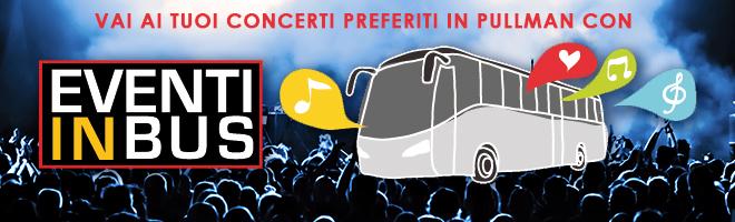 Ai concerti in pullman con Eventi in Bus