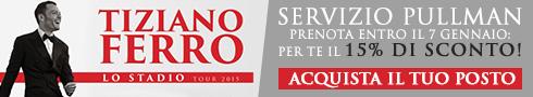 Tiziano Ferro bus concerti 2015