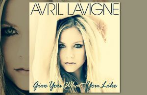 Avril Lavigne Give What You Like