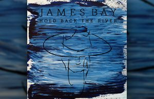 Hold Back The River James Bay