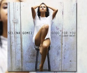 Selena Gomez Good Fot You