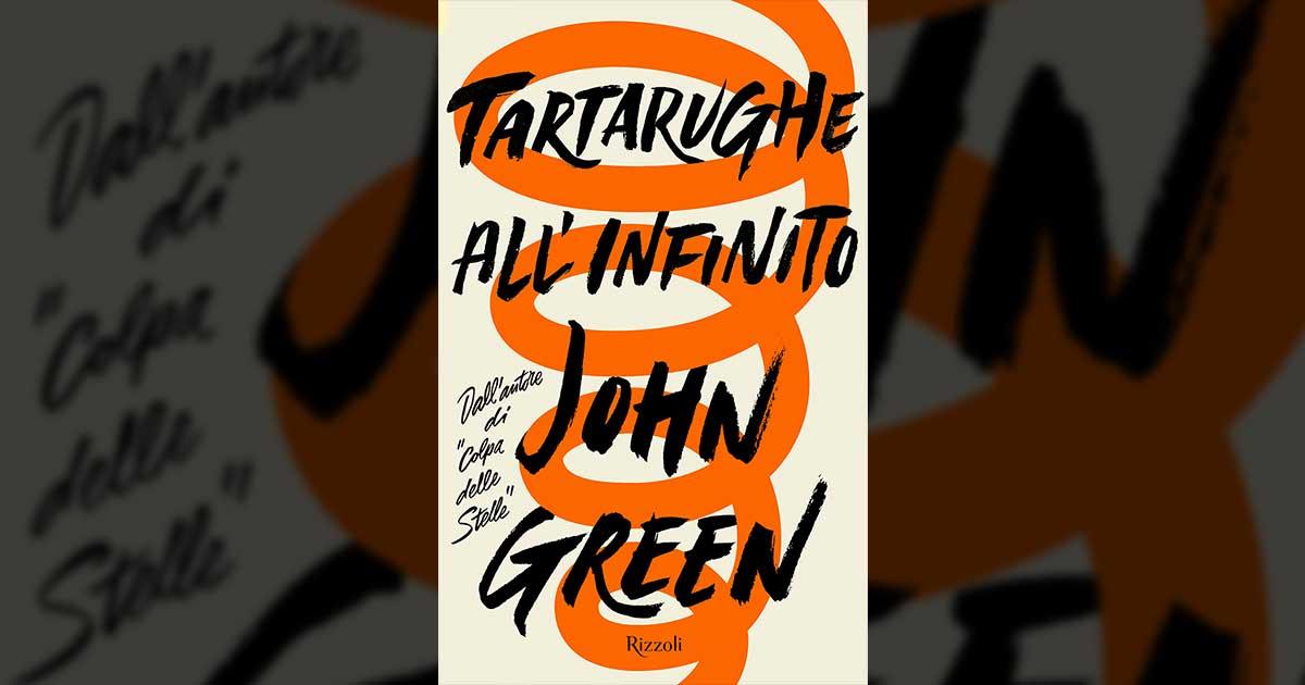 Tartarughe all infinito John Green libro