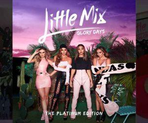 Little Mix Glory Days Platinum Edition