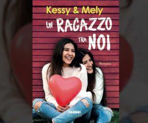 Un ragazzo tra noi Kessy e Mely libro
