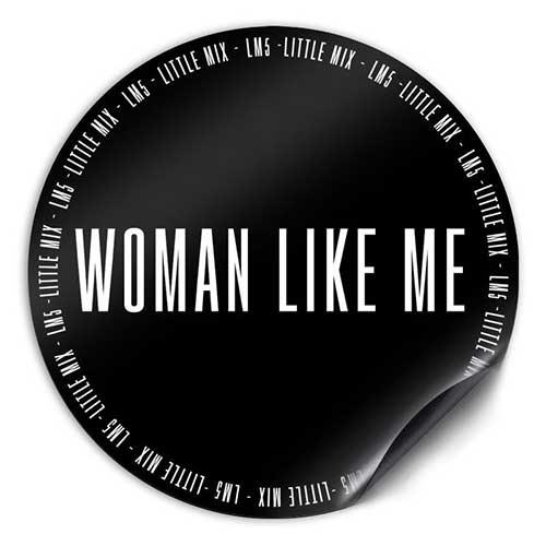 Adesivo Woman Like Me Little Mix