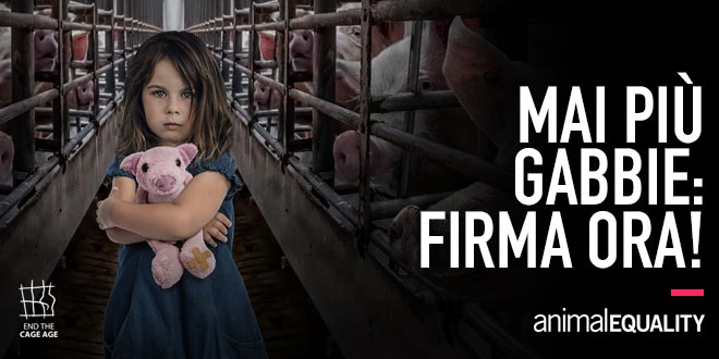 Animal Equality - Stop all'era delle gabbie