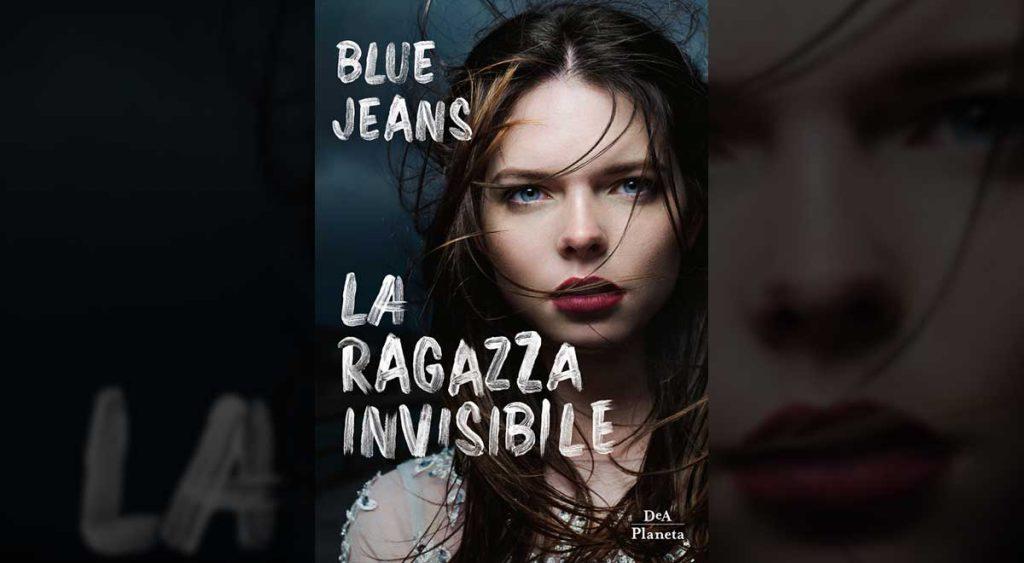 La ragazza invisibile libro Blue Jeans