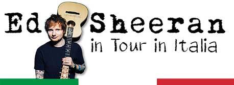 ED SHEERAN IN ITALIA TOUR