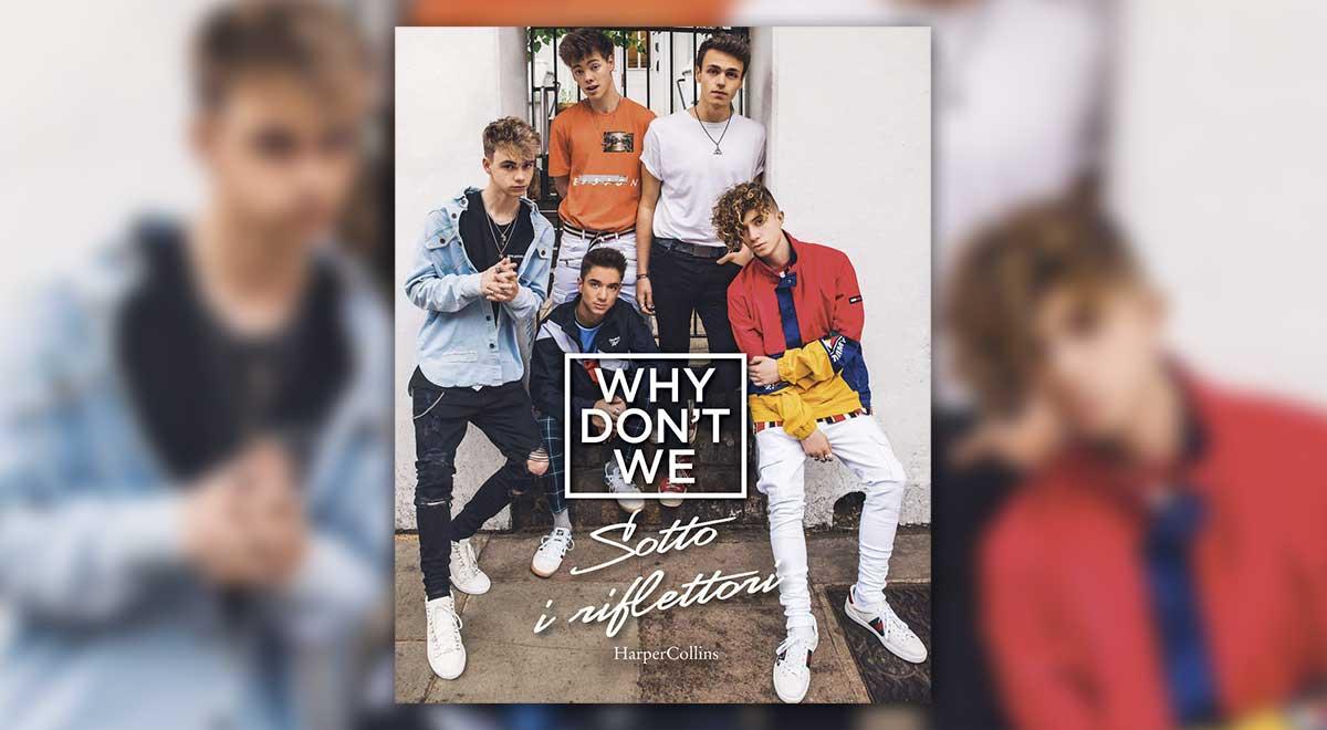 Why don't we sotto i riflettori copertina libro