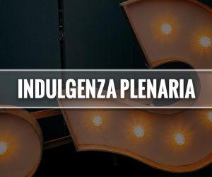 significato indulgenza plenaria