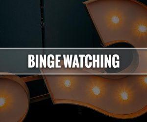 Binge Watching significato