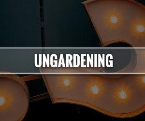 ungardening significato