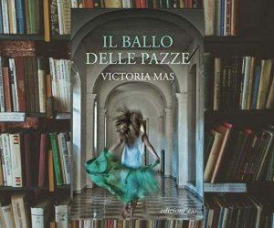 Il ballo delle pazze Victoria Mas