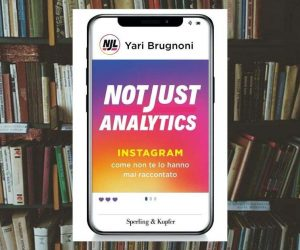Not just analytics. Instagram come non te lo hanno mai raccontato