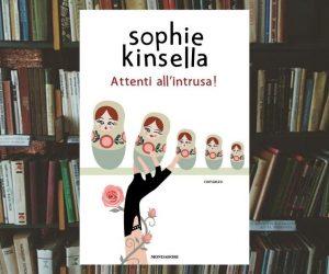 Attenti all'intrusa! di Sophie Kinsella